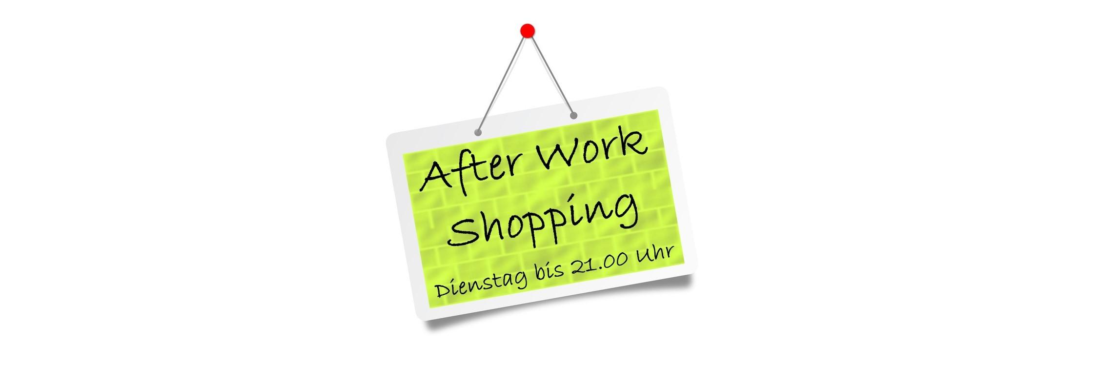 After Work Shopping am Dienstagabend